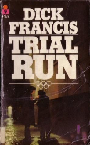 Trial Run _ DICK FRANCIS