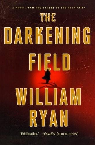 The Darkening Field _ WILLIAM RYAN