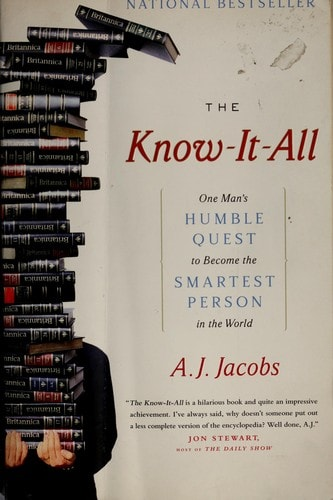 The Know-It-All One Mans Humble Quest To Become The Smartest Person In The World00025623i _ A JACOBS