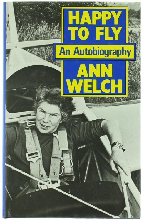 Happy To Fly An Autobiography _ ANN WELCH