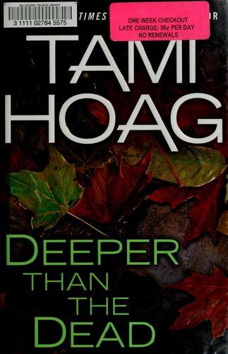Deeper Than The Dead _ TAMI HOAG