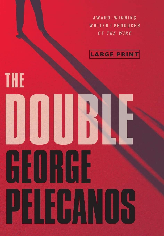 The Double  Spero Lucas _ GEORGE PELECANOS