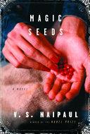 Magic Seeds _ V NAIPAUL