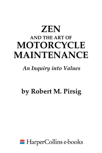 Zen And The Art Of Motorcycle Maintenance An Inquiry Into Values _ ROBERT PIRSIG