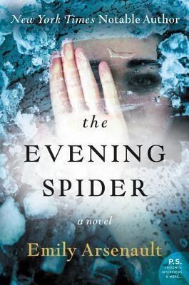 The Evening Spider _ EMILY ARSENAULT