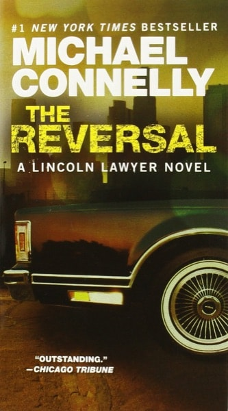 The Reversal A Lincoln Lawyer Novel _ MICHAEL CONNELLY