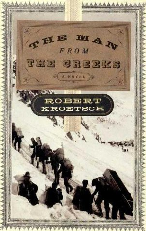 The Man From The Creeks _ ROBERT KROETSCH