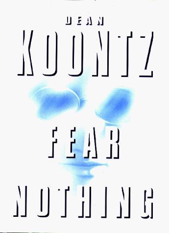 Fear Nothing _ DEAN KOONTZ