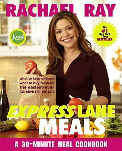 Express Lane Meals A 30-Minute Meal Cookbook _ RACHAEL RAY