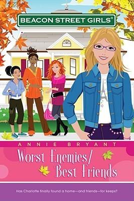 Worst Enemies/Best Friends  Beacon Street Girls _ ANNIE BRYANT