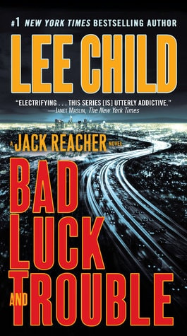 Bad Luck And Trouble A Reacher Novel _ LEE CHILD