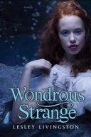 Wondrous Strange _ LESLEY LIVINGSTON