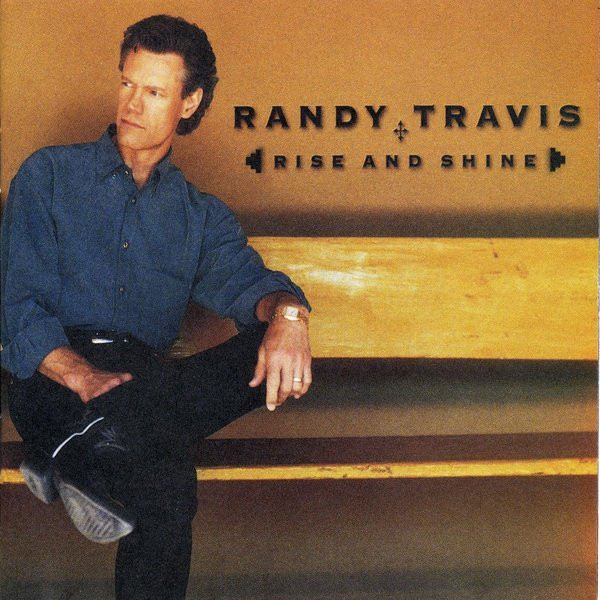 RANDY TRAVIS_Rise And Shine