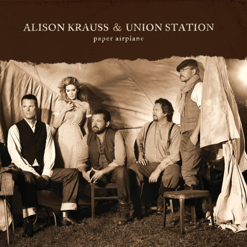 ALISON KRAUSS AND UNION STATION_Paper Airplane