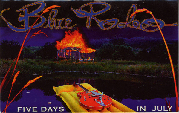 BLUE RODEO_Five Days In July