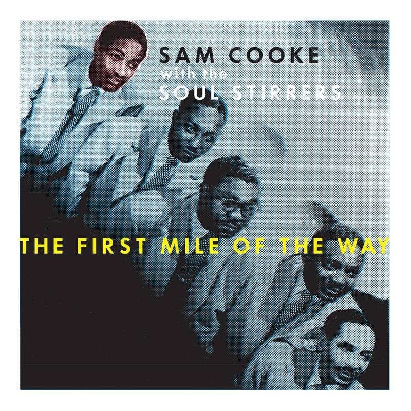 SAM COOKE - THE FIRST MILE OF THE WAY_ (Pre-Order)