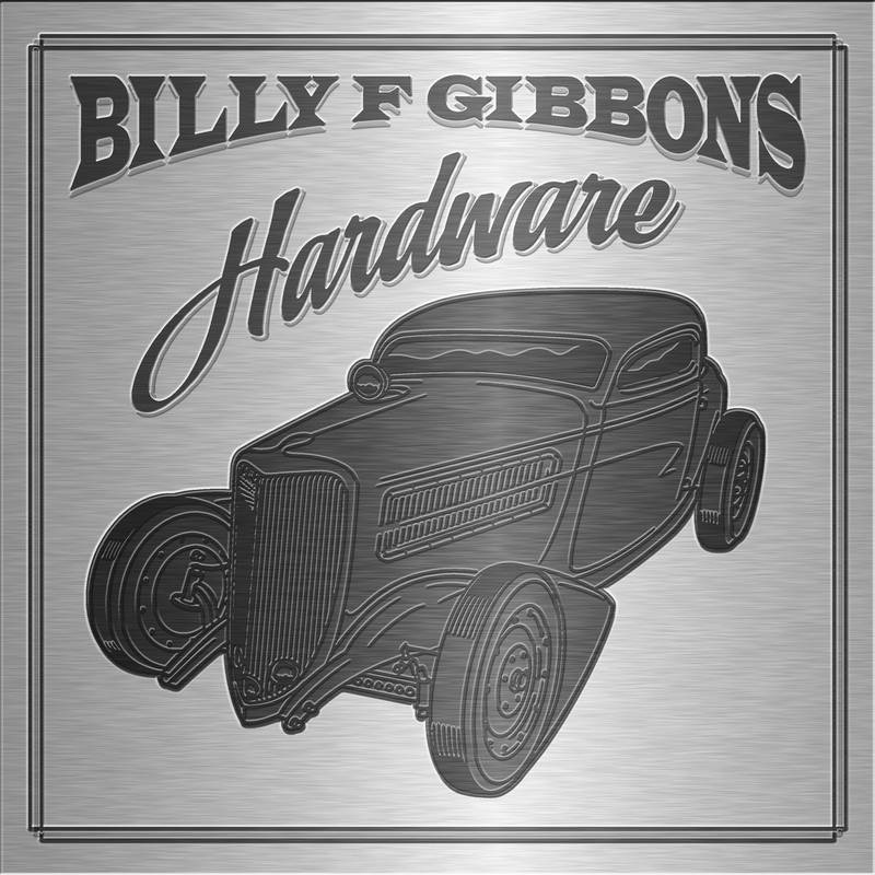 BILLY F GIBBONS - HARDWARE_ (Pre-Order)