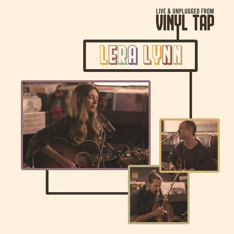 LERA LYNN - LIVE AND UNPLUGGED FROM VINYL TAP_ (Pre-Order)