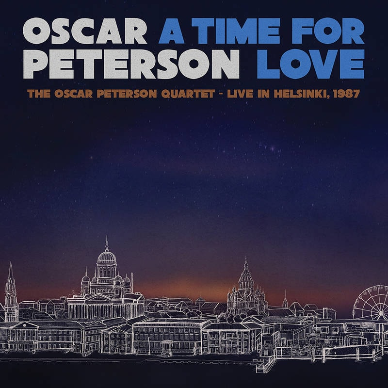 OSCAR PETERSON - A TIME FOR LOVE- THE OSCAR PETERSON QUARTET-LIVE IN HELSINKI_ (Pre-Order)