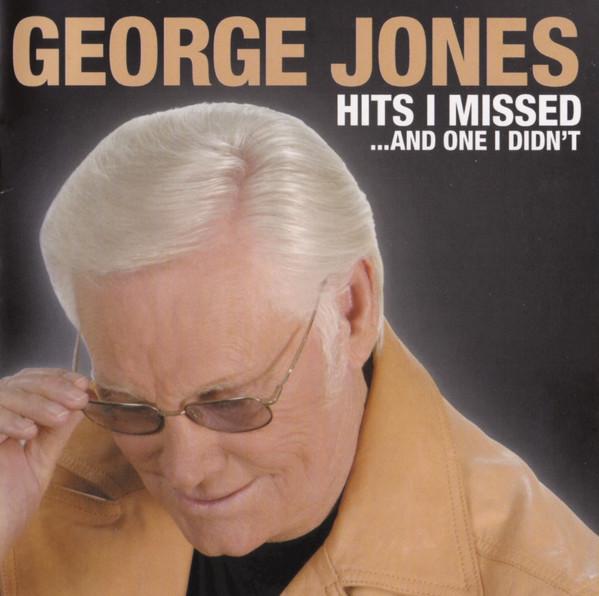 GEORGE JONES_Hits I Missed...And One I Didn't
