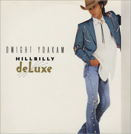 DWIGHT YOAKAM_Hillbilly Deluxe