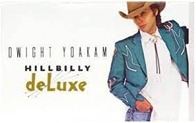 DWIGHT YOAKAM_Hillbilly Deluxe