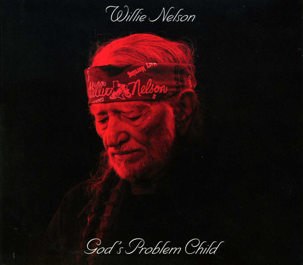 WILLIE NELSON_God's Problem Child