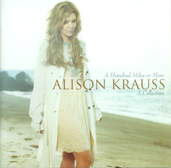 ALISON KRAUSS_A Hundred Miles Or More