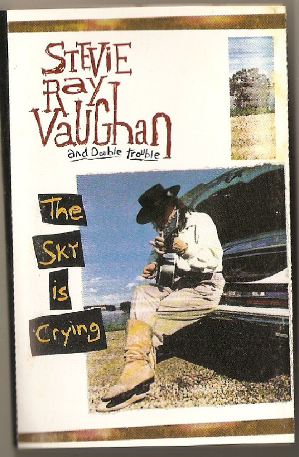 STEVIE RAY VAUGHAN AND DOUBLE TROUBLE*_The Sky Is Crying