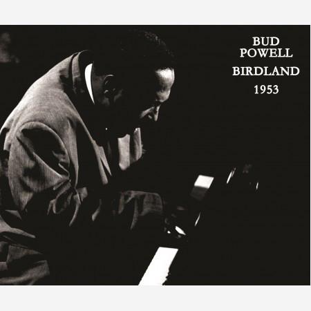 BUD POWELL_Birdland 1953