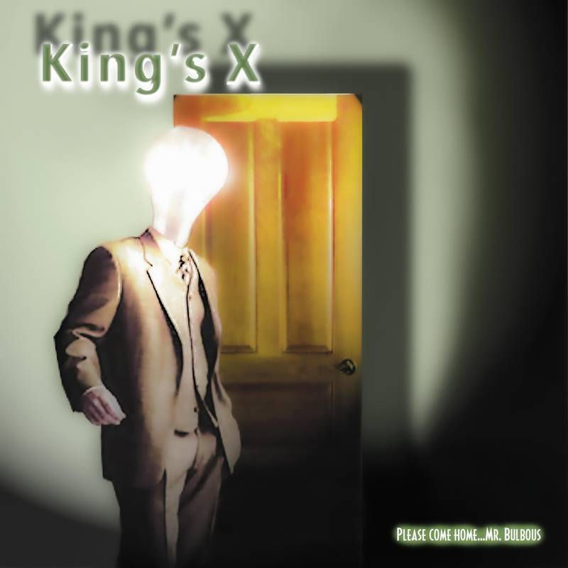 KING'S X - PLEASE COME HOME MR. BULBOUS_ (Pre-Order)
