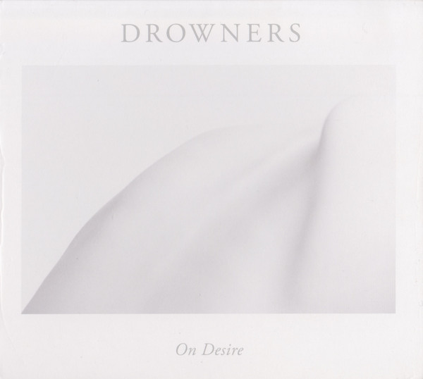 DROWNERS_On Desire