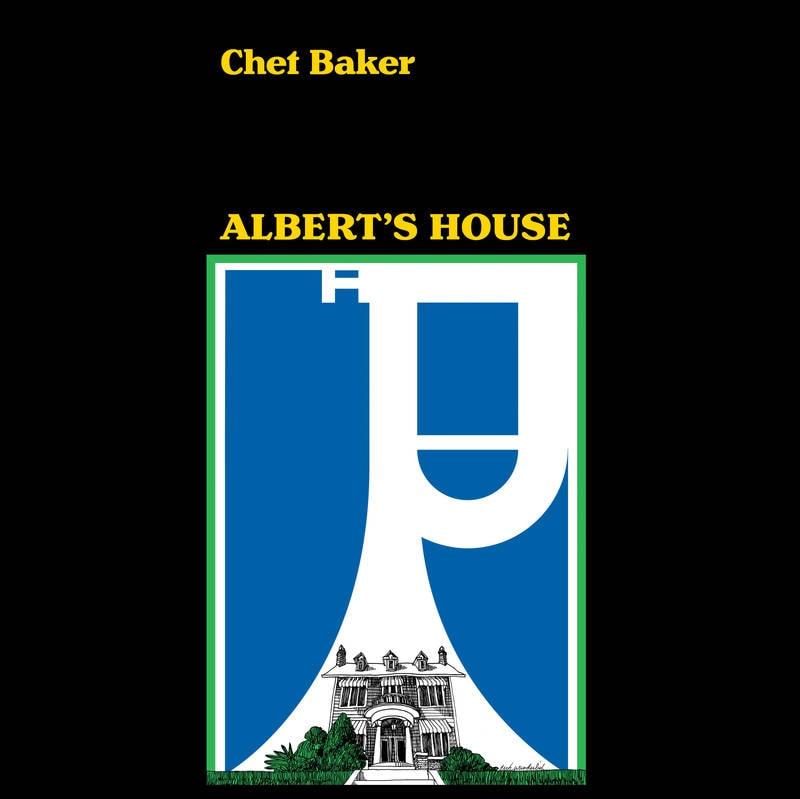 CHET BAKER - ALBERT'S HOUSE_ (Pre-Order)