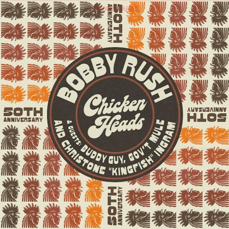 BOBBY RUSH - CHICKEN HEADS 50TH ANNIVERSARY_ (Pre-Order)