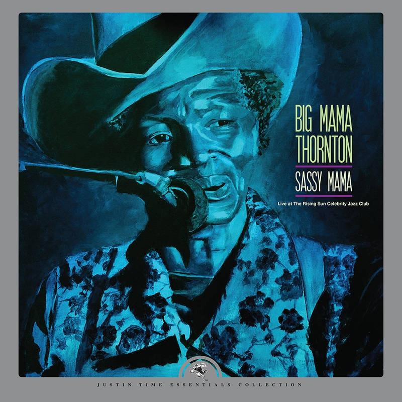 BIG MAMA THORNTON - SASSY MAMA - LIVE AT THE RISING SUN CELEBRITY JAZZ CLUB_ (Pre-Order)