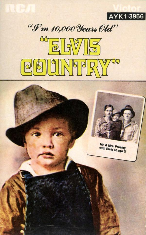 ELVIS PRESLEY_Elvis Country (I'm 10000 Years Old)