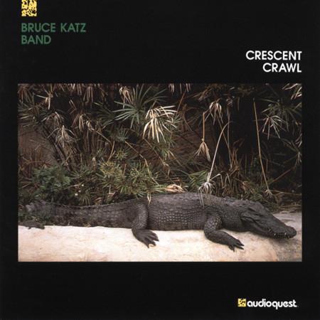 BRUCE KATZ BAND_Crescent Crawl