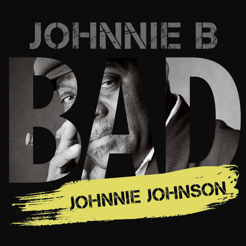 JOHNNIE JOHNSON - JOHNNIE B. BAD_ (Pre-Order)