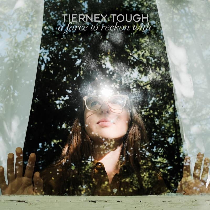TIERNEY TOUGH - A FARCE TO RECKON WITH_ (Pre-Order)