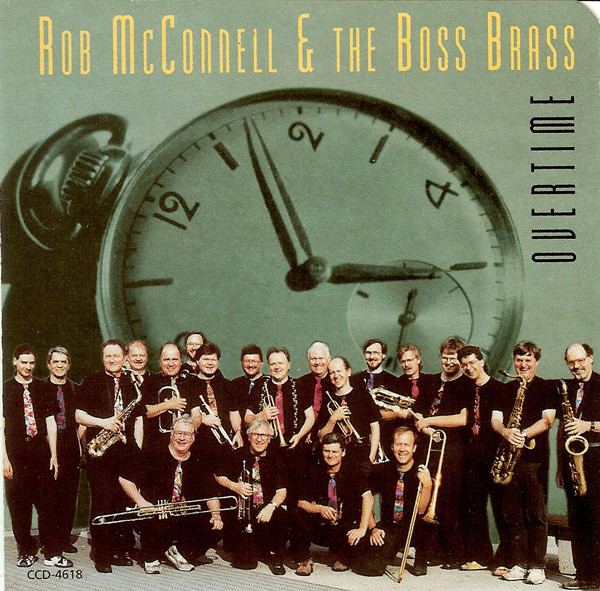 ROB MCCONNELL AND THE BOSS BRASS_Overtime