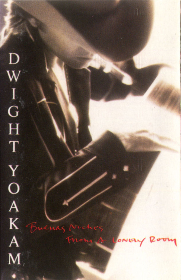 DWIGHT YOAKAM_Buenas Noches From A Lonely Room