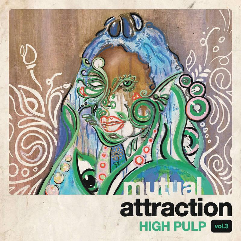 HIGH PULP - MUTUAL ATTRACTION VOL. 3_ (Pre-Order)