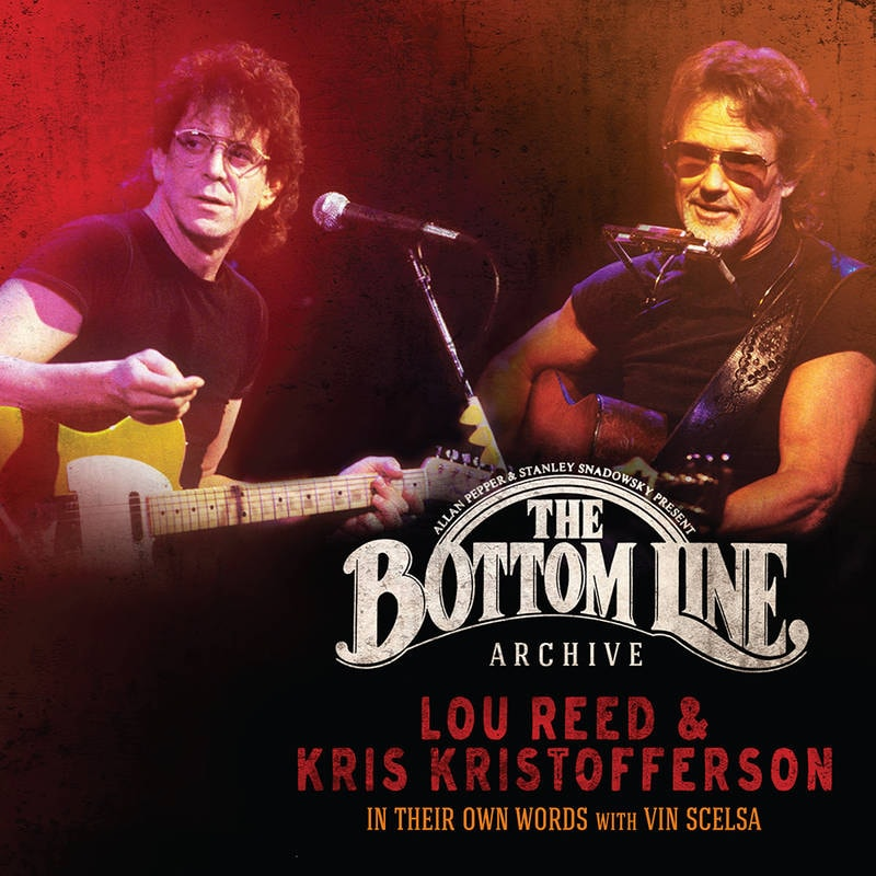 LOU REED AND KRIS KRISTOFFERSON - THE BOTTOM LINE ARCHIVE SERIES: IN THEIR OWN WORDS: WITH VIN SCELSA_ (Pre-Order)