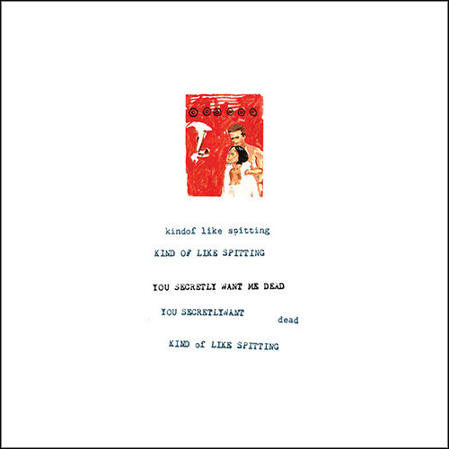 KIND OF LIKE SPITTING_2016rsd - You Secretly Want Me Dead _Blood On Snow Colored Vinyl_