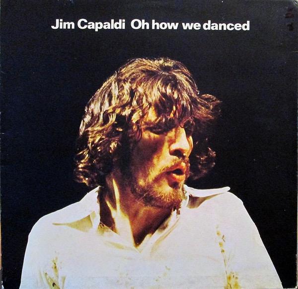 JIM CAPALDI_Oh How We Danced