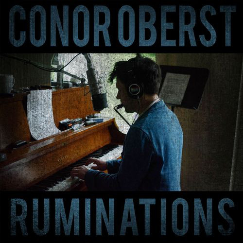 CONOR OBERST_Ruminations (New release: Oct 14, 2016)
