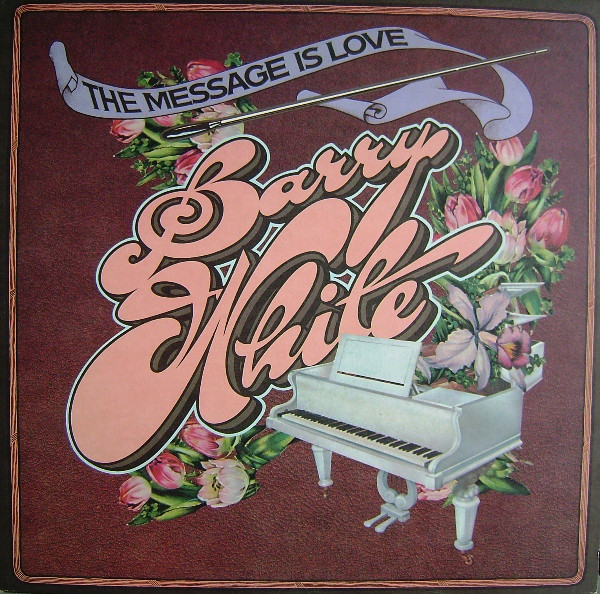 BARRY WHITE_The Message Is Love
