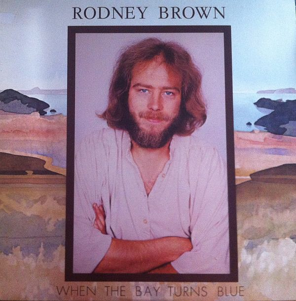 RODNEY BROWN_When The Bay Turns Blue