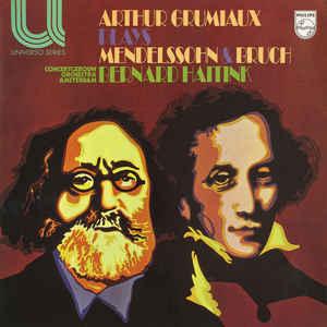 BERNARD HAITINK_Arthur Grumiaux Spielt Mendelssohn And Bruch