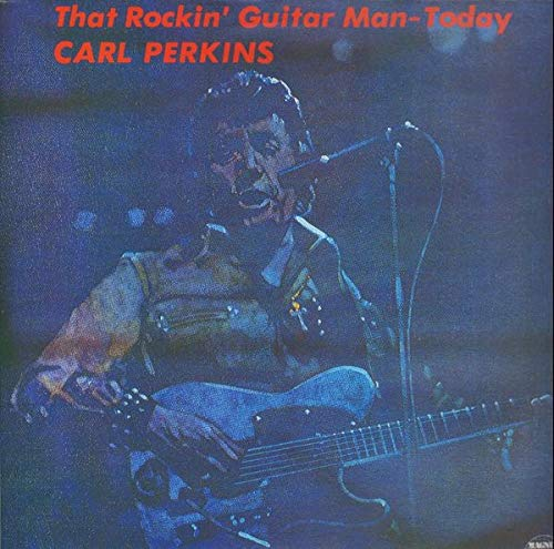 CARL PERKINS_That Rockin Guitar Man-Today